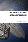 The Inevitable Fall Of Tommy Mueller (2012)
